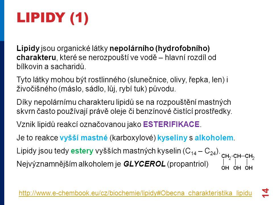 LIPIDY (1) Lipidy jsou organické látky nepolárního (hydrofobního) charakteru, které se nerozpouští ve vodě – hlavní rozdíl od bílkovin a sacharidů.
