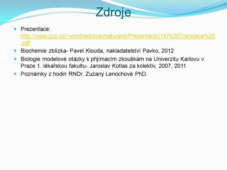 Prezentace: http://www.gvp.cz/~vondrackova/maturanti/Prezentace/(14)%20Translace%20.pdf http://www.gvp.cz/~vondrackova/maturanti/Prezentace/(14)%20Tra