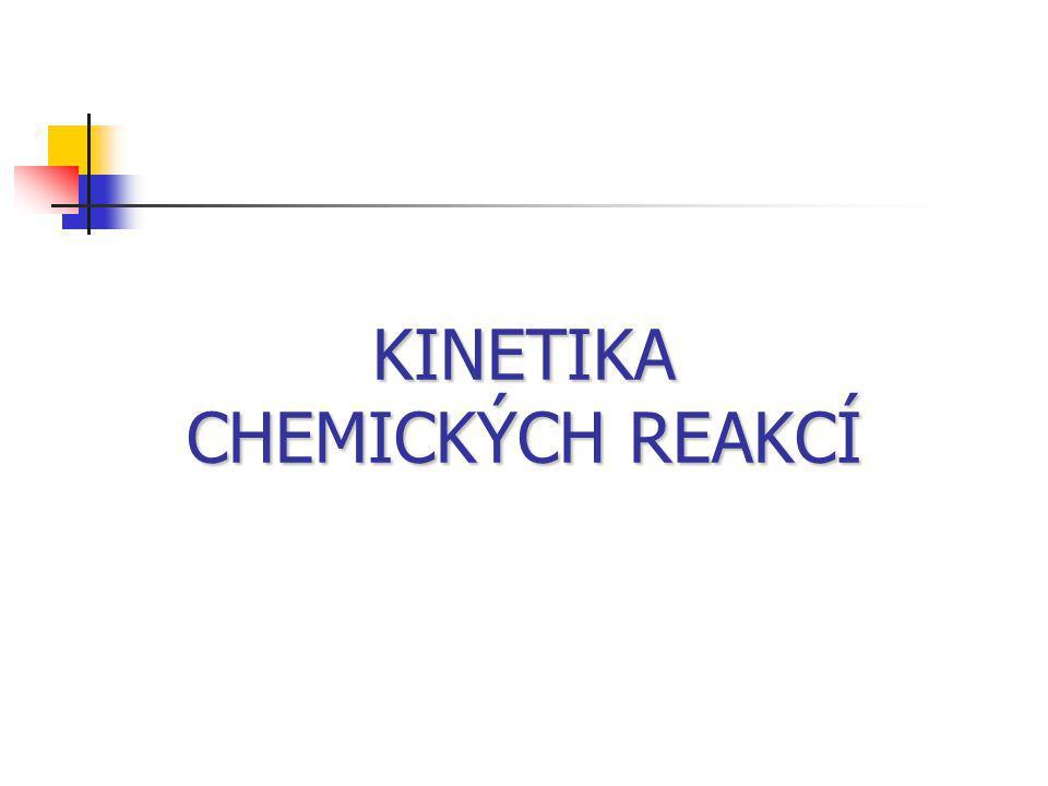 Úkol 1.Vymyslete vlastní definici reakční kinetiky a zapište si ji zezadu do sešitu.