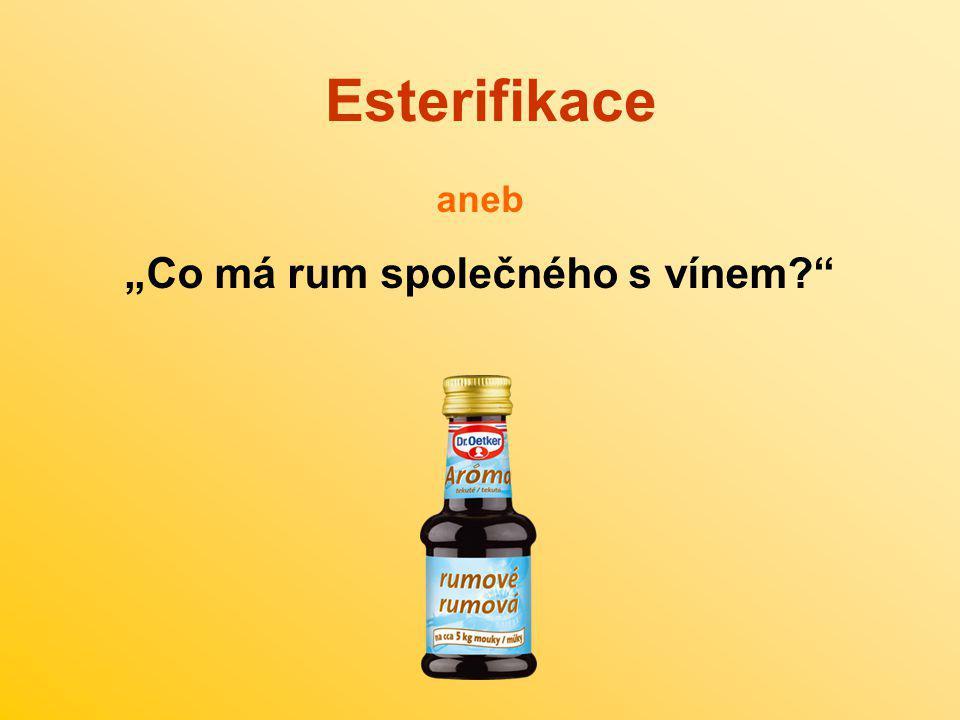 """Esterifikace aneb """"Co má rum společného s vínem?"""""""