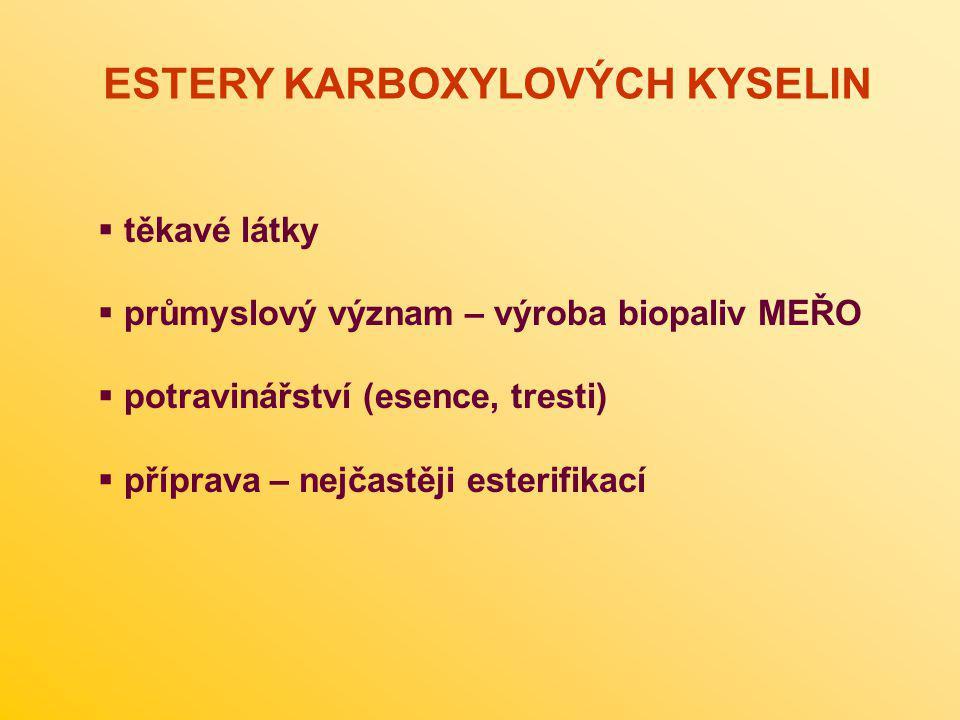 ethyl-formiát (rum) ethyl-acetát (ovoce - většina lidí ho ovšem cítí spíše jako vůni odlakovače) methyl-butyrát (ananas) ethyl-butyrát (broskve) isoamyl-acetát (banán) isoamyl-propionát (banán) butyl-acetát (hruška) ESTERY KARBOXYLOVÝCH KYSELIN