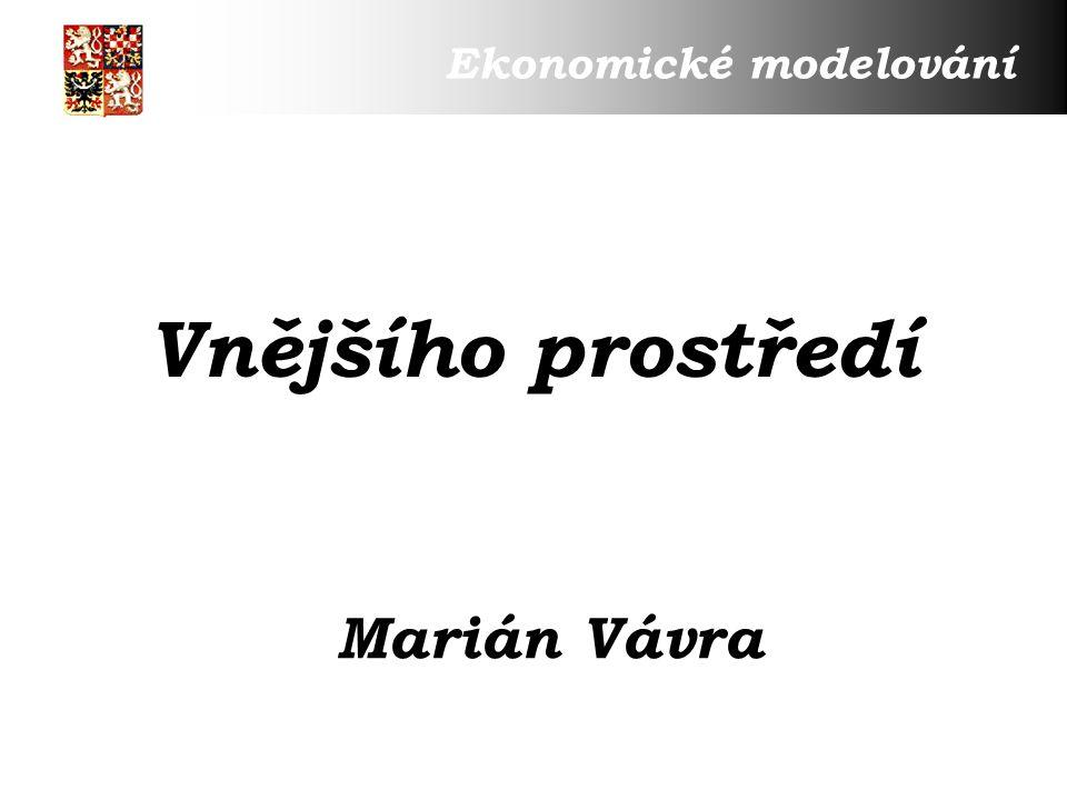 Vnějšího prostředí Marián Vávra Ekonomické modelování