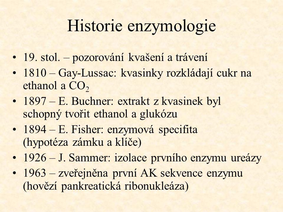 Historie enzymologie 19. stol. – pozorování kvašení a trávení 1810 – Gay-Lussac: kvasinky rozkládají cukr na ethanol a CO 2 1897 – E. Buchner: extrakt