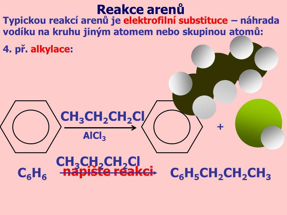 + 3 UV C6H6C6H6 C 6 H 6 Cl 6 3Cl 2 + UV napište reakci Reakce arenů radikálová adice – navázání činidla na substrát za současného zničení aromatického jádra, u arenů probíhá jen za drastických podmínek (ionizující, UV záření, tlak):