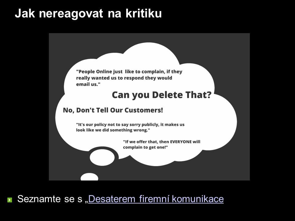 """Jak nereagovat na kritiku Seznamte se s """"Desaterem firemní komunikace Desaterem firemní komunikace"""