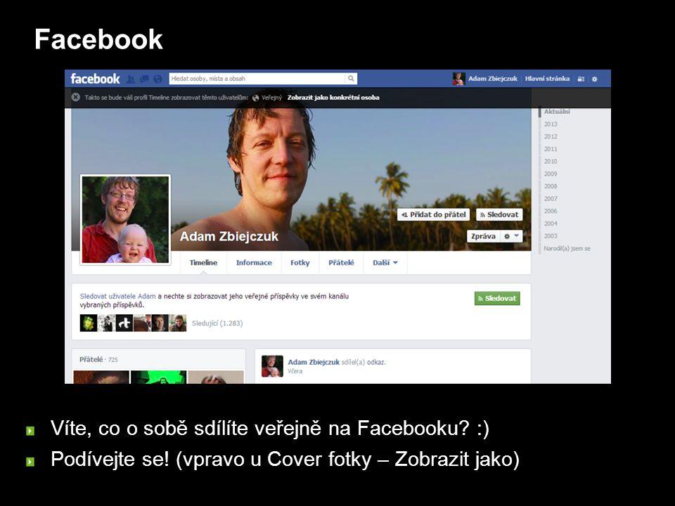 Facebook Víte, co o sobě sdílíte veřejně na Facebooku.