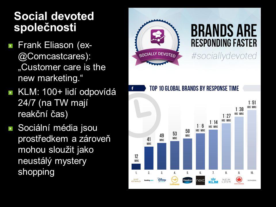 """Social devoted společnosti Frank Eliason (ex- @Comcastcares): """"Customer care is the new marketing. KLM: 100+ lidí odpovídá 24/7 (na TW mají reakční čas) Sociální média jsou prostředkem a zároveň mohou sloužit jako neustálý mystery shopping"""