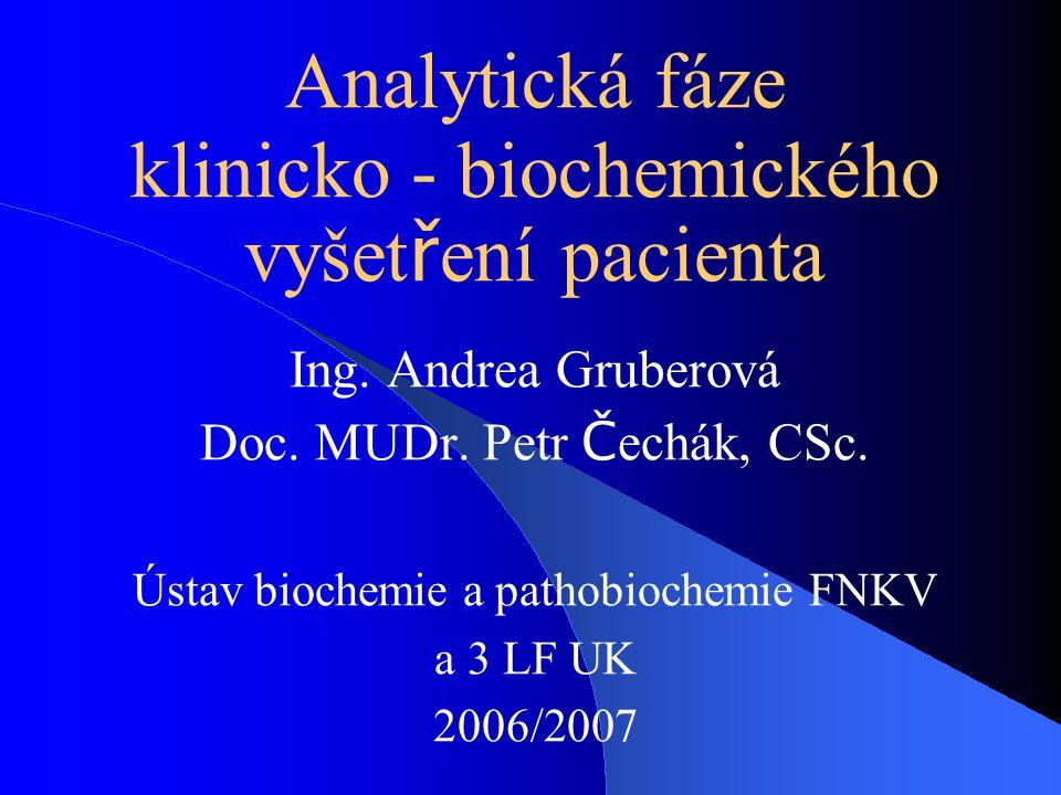Analytická fáze klinicko - biochemického vyšet ř ení pacienta Ing.