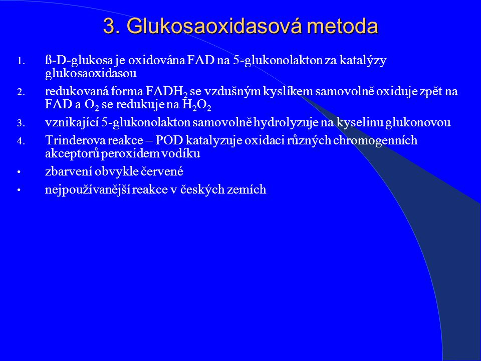3.Glukosaoxidasová metoda 1.