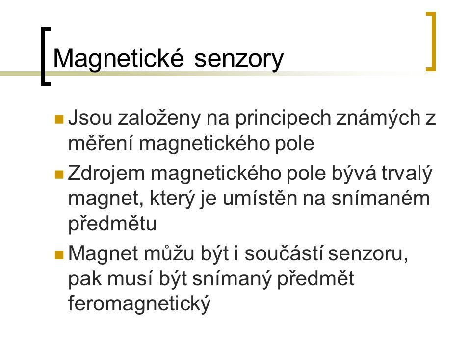 Jsou založeny na principech známých z měření magnetického pole Zdrojem magnetického pole bývá trvalý magnet, který je umístěn na snímaném předmětu Mag