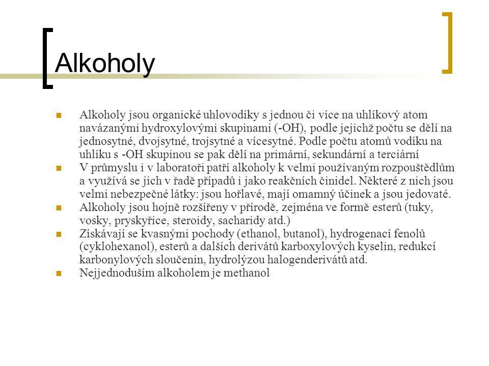 Alkoholy Alkoholy jsou organické uhlovodíky s jednou či více na uhlíkový atom navázanými hydroxylovými skupinami (-OH), podle jejichž počtu se dělí na jednosytné, dvojsytné, trojsytné a vícesytné.