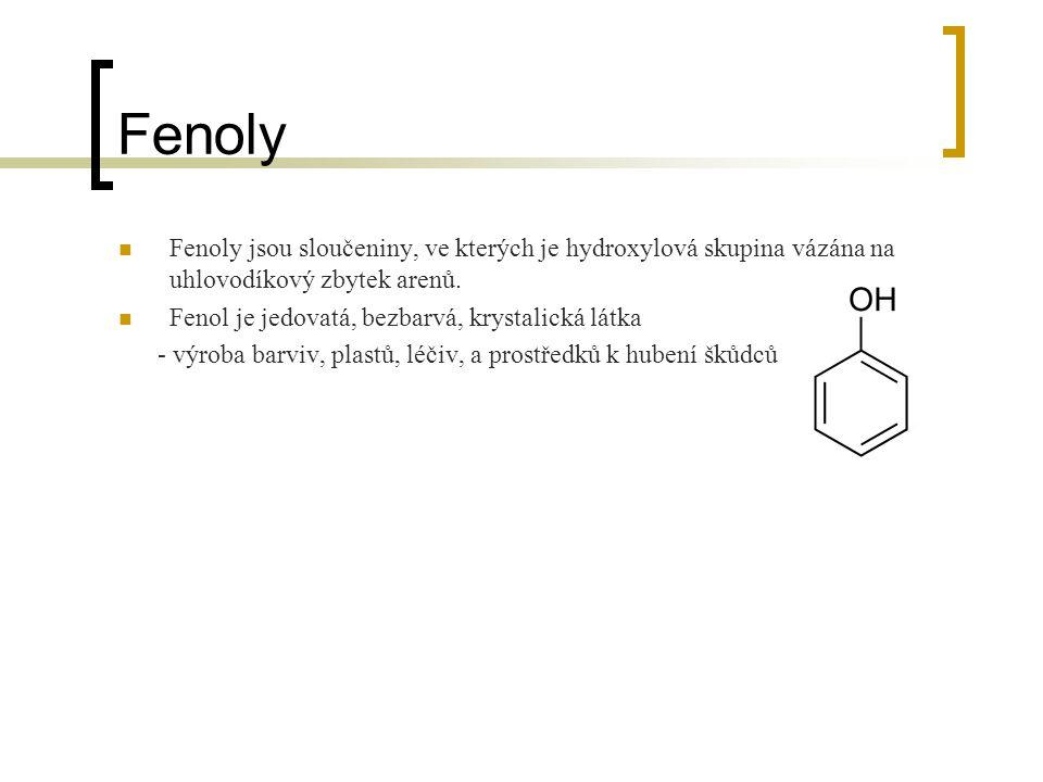 Fenoly Fenoly jsou sloučeniny, ve kterých je hydroxylová skupina vázána na uhlovodíkový zbytek arenů.