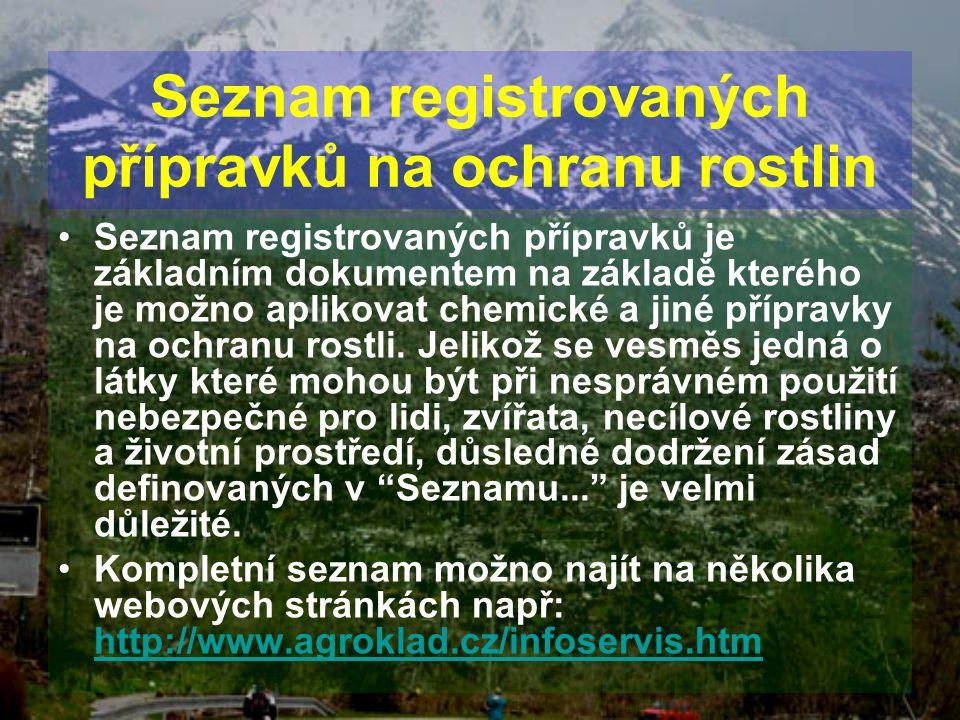 Seznam registrovaných přípravků na ochranu rostlin Seznam registrovaných přípravků je základním dokumentem na základě kterého je možno aplikovat chemi