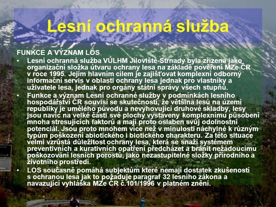 Lesní ochranná služba FUNKCE A VÝZNAM LOS Lesní ochranná služba VÚLHM Jíloviště-Strnady byla zřízena jako organizační složka útvaru ochrany lesa na zá