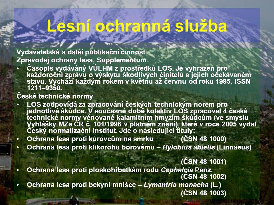 Vydavatelská a další publikační činnost Zpravodaj ochrany lesa, Supplementum Časopis vydáváný VÚLHM z prostředků LOS. Je vyhrazen pro každoroční zpráv