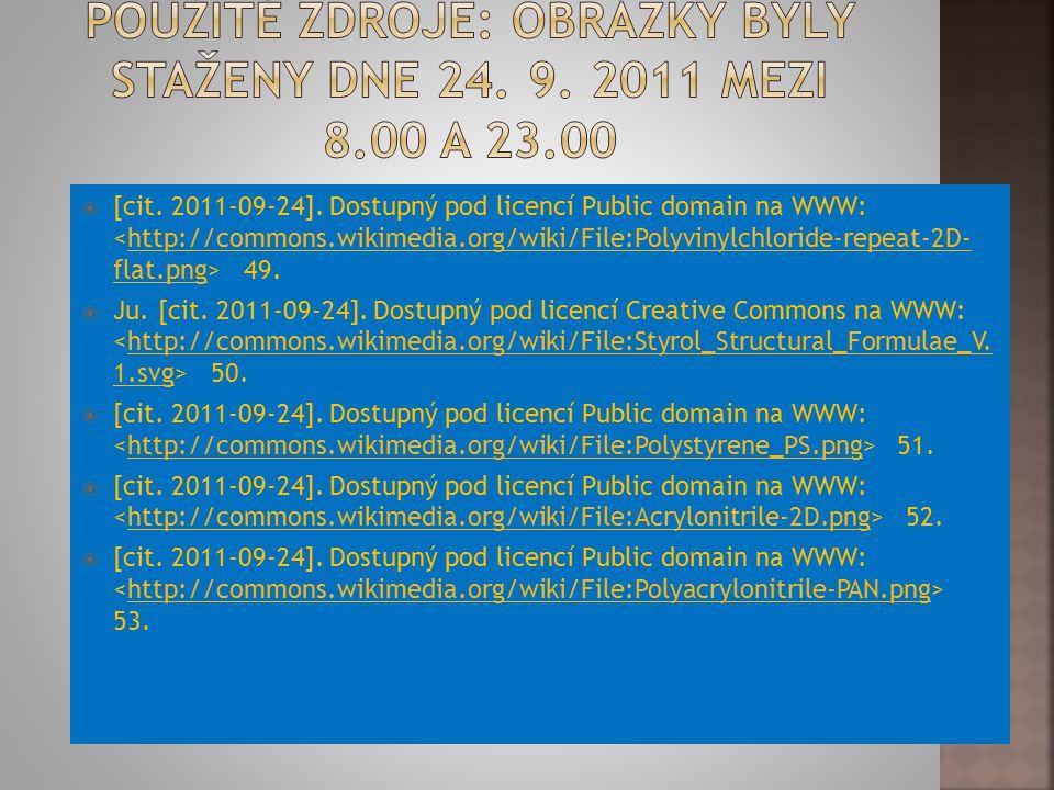  [cit. 2011-09-24]. Dostupný pod licencí Public domain na WWW: 49.http://commons.wikimedia.org/wiki/File:Polyvinylchloride-repeat-2D- flat.png  Ju.