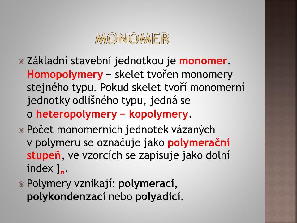  Základní stavební jednotkou je monomer. Homopolymery − skelet tvořen monomery stejného typu. Pokud skelet tvoří monomerní jednotky odlišného typu, j