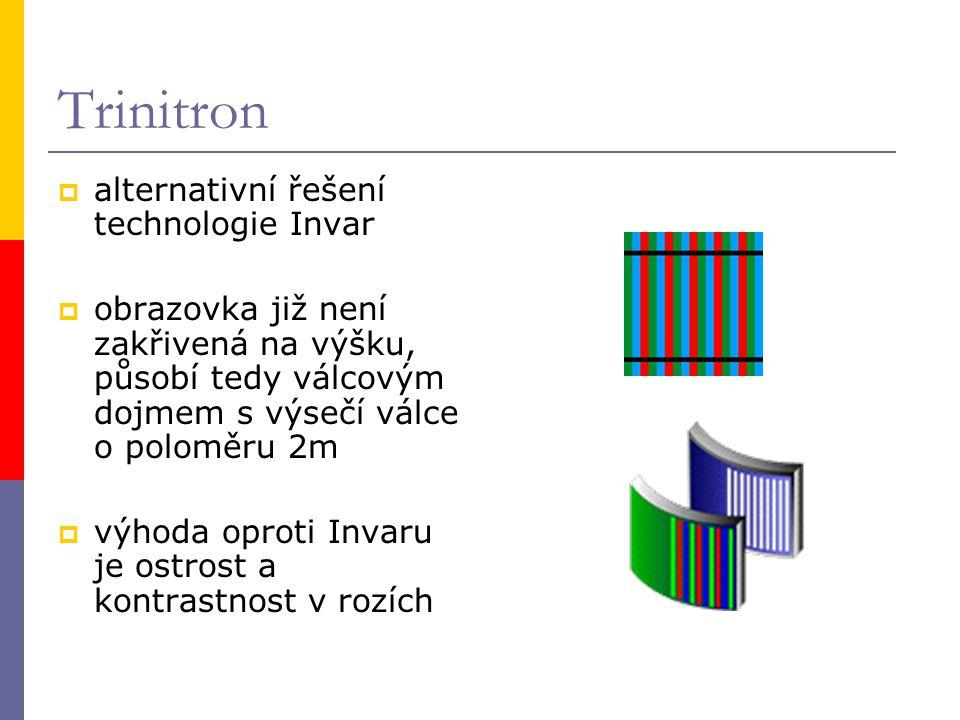 Trinitron  alternativní řešení technologie Invar  obrazovka již není zakřivená na výšku, působí tedy válcovým dojmem s výsečí válce o poloměru 2m 