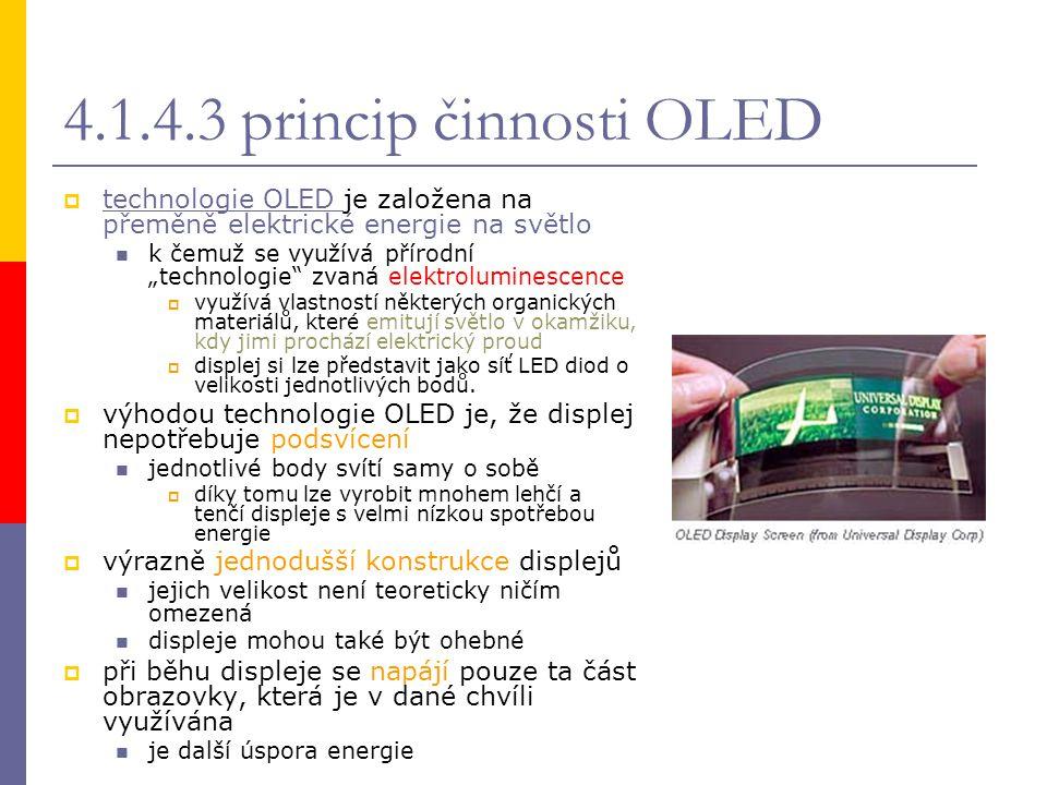 """4.1.4.3 princip činnosti OLED  technologie OLED je založena na přeměně elektrické energie na světlo technologie OLED k čemuž se využívá přírodní """"tec"""