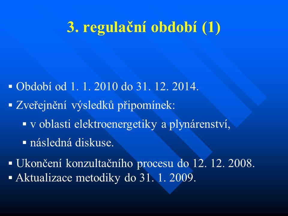 3. regulační období (1)  Období od 1. 1. 2010 do 31.