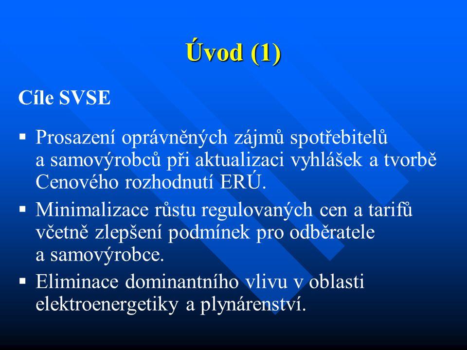 Úvod (1) Cíle SVSE   Prosazení oprávněných zájmů spotřebitelů a samovýrobců při aktualizaci vyhlášek a tvorbě Cenového rozhodnutí ERÚ.
