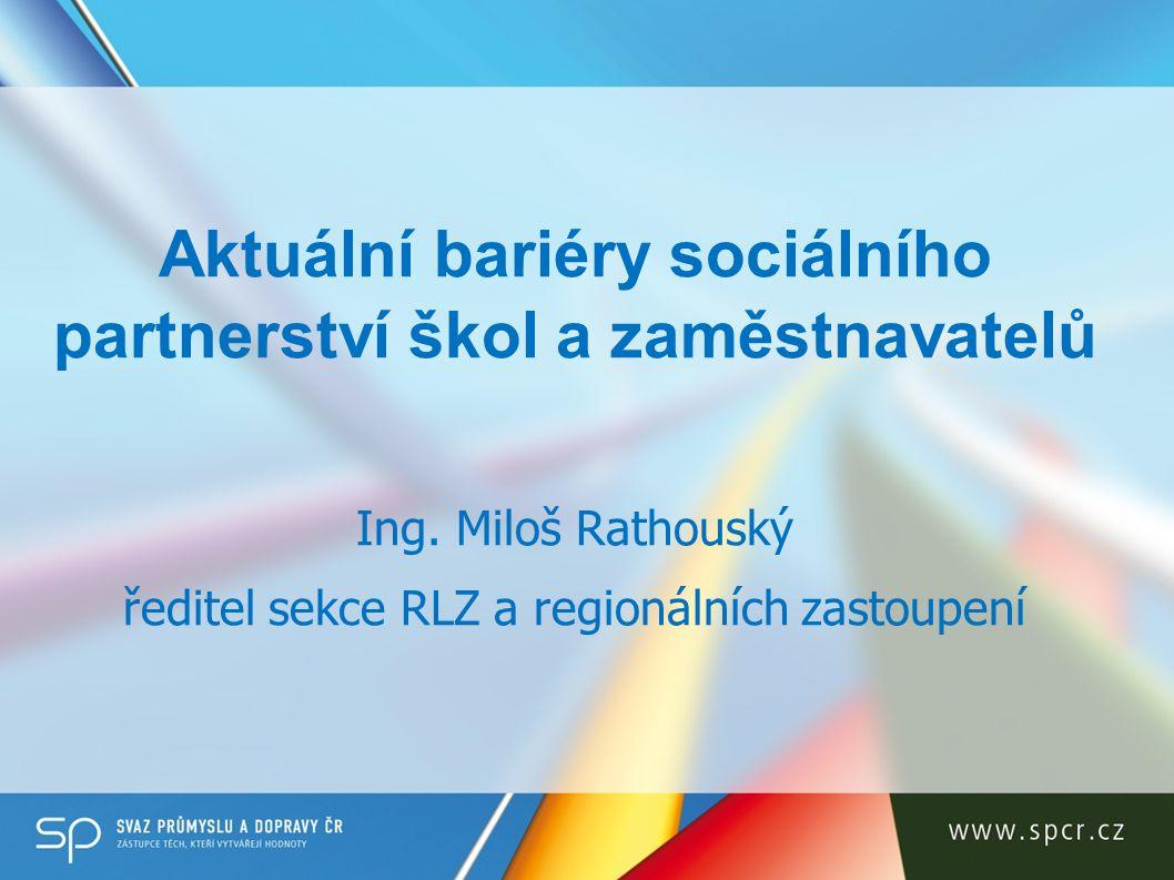 Aktuální bariéry sociálního partnerství škol a zaměstnavatelů Ing.