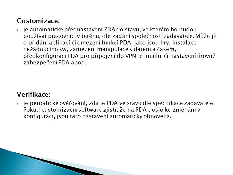 Customizace:  je automatické přednastavení PDA do stavu, ve kterém ho budou používat pracovníci v terénu, dle zadání společnosti zadavatele.