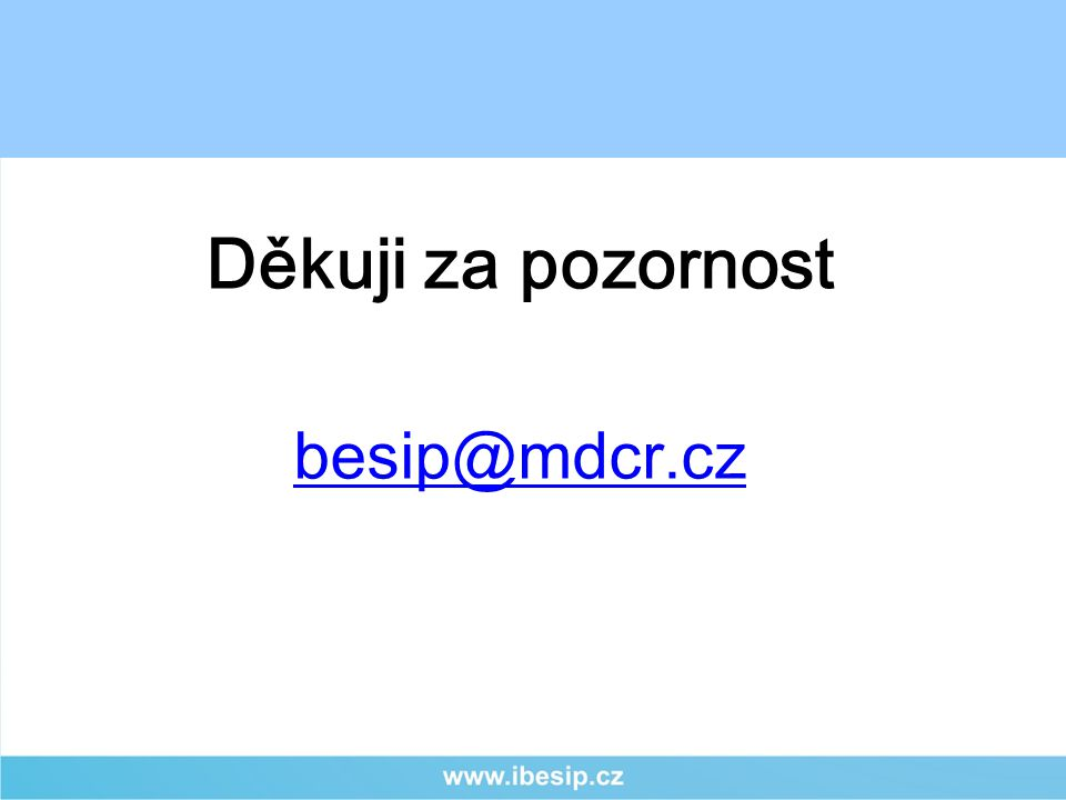 Děkuji za pozornost besip@mdcr.cz
