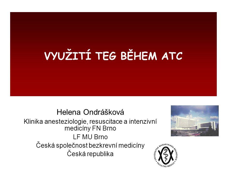 11.sympozium CSBM, Brno Trombelastografie/-metrie (TEG, resp.ROTEM) testování bez časové ztráty s vlivem na rychlost léčebných rozhodnutí žádné alternativní laboratorní parametry z centrální laboratoře neexistují
