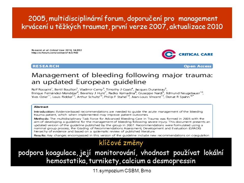 11.sympozium CSBM, Brno 2005, multidisciplinární forum, doporučení pro management krvácení u těžkých traumat, první verze 2007, aktualizace 2010 klíčo