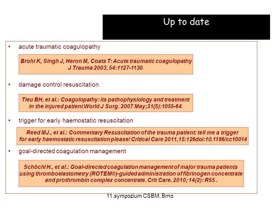 11.sympozium CSBM, Brno Diagnostika koagulopatie stanovení primární diagnózy co nejrychlejší 1.klinické vyšetření 2.standardní testy srážení 3.trombelastografie/-metrie nechirurgické difuzní krvácení ze sliznic, serózy a ranných ploch, krvácení z otvorů po punkci intravazálních katetrů, ze založených močových katetrů a žaludečních sond