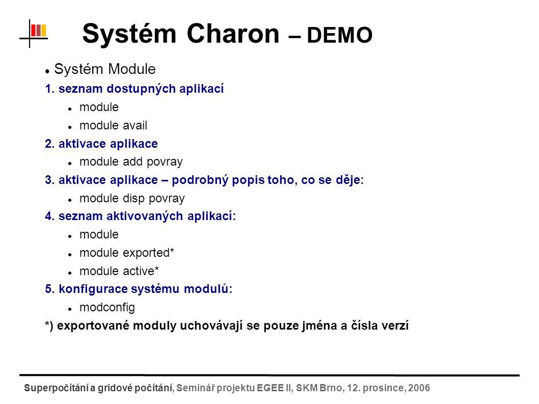 Systém Charon – DEMO Superpočítání a gridové počítání, Seminář projektu EGEE II, SKM Brno, 12.