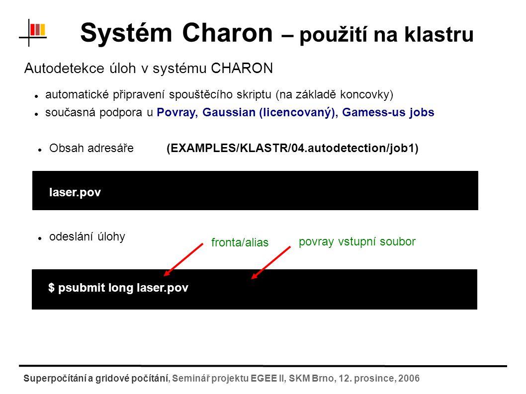 """Systém Charon – použití na gridu stejné příkazy i způsob práce (přenositelnost úloh mezi klastry a gridy) potřeba certifikátu """"2 příkazy navíc ( inicializace gridového modulu, inicializace certifikátu ) 1) přepnutí """"site na odesílání do gridu (module add voce-wolf) přenastavení prostředí module nyní zobrazuje aplikace použitelné na gridu lze se přepnout zpět (module add wolf) 2) zisk certifikátu (myproxy-get-delegation -l kurzXY) pro účely kurzu, jinak přes HWtoken a VOMS Superpočítání a gridové počítání, Seminář projektu EGEE II, SKM Brno, 12."""