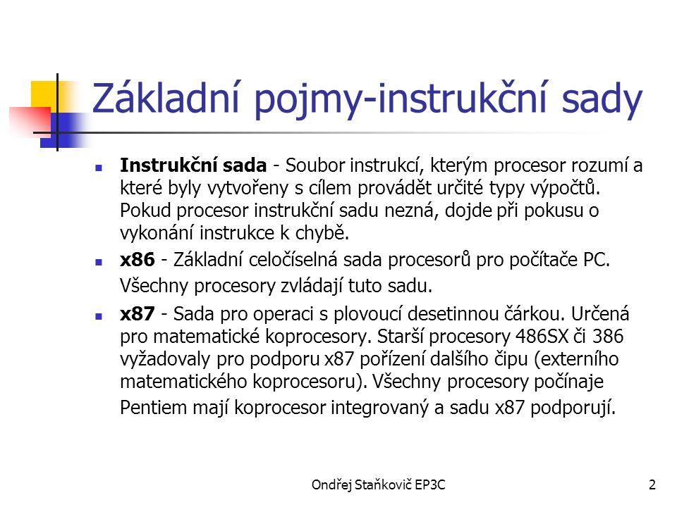 Ondřej Staňkovič EP3C2 Základní pojmy-instrukční sady Instrukční sada - Soubor instrukcí, kterým procesor rozumí a které byly vytvořeny s cílem provádět určité typy výpočtů.