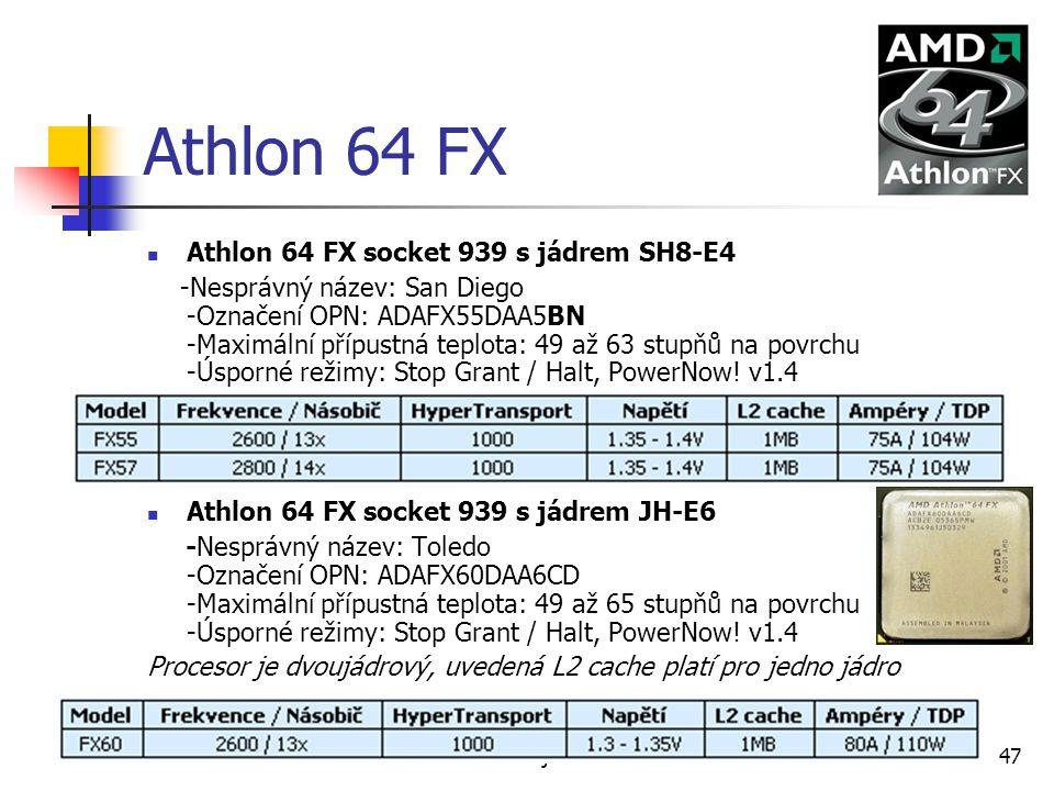 Ondřej Staňkovič EP3C47 Athlon 64 FX Athlon 64 FX socket 939 s jádrem SH8-E4 -Nesprávný název: San Diego -Označení OPN: ADAFX55DAA5BN -Maximální přípustná teplota: 49 až 63 stupňů na povrchu -Úsporné režimy: Stop Grant / Halt, PowerNow.