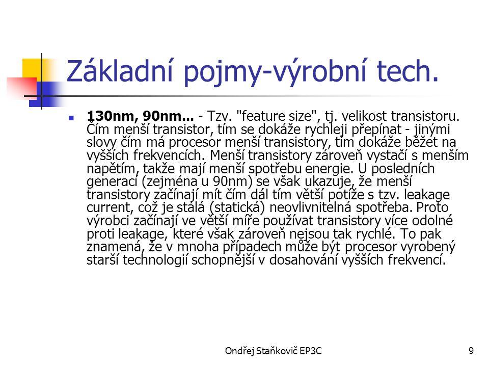Ondřej Staňkovič EP3C60 Pentium 4 socket 478 Pentium 4 socket 478 s jádrem Prescott E0 a G1 -Maximální přípustná teplota: 69 stupňů na povrchu -Úsporné režimy: Stop Grant / Halt -HyperThreading: pouze modely s FSB800 -EM64T: ne