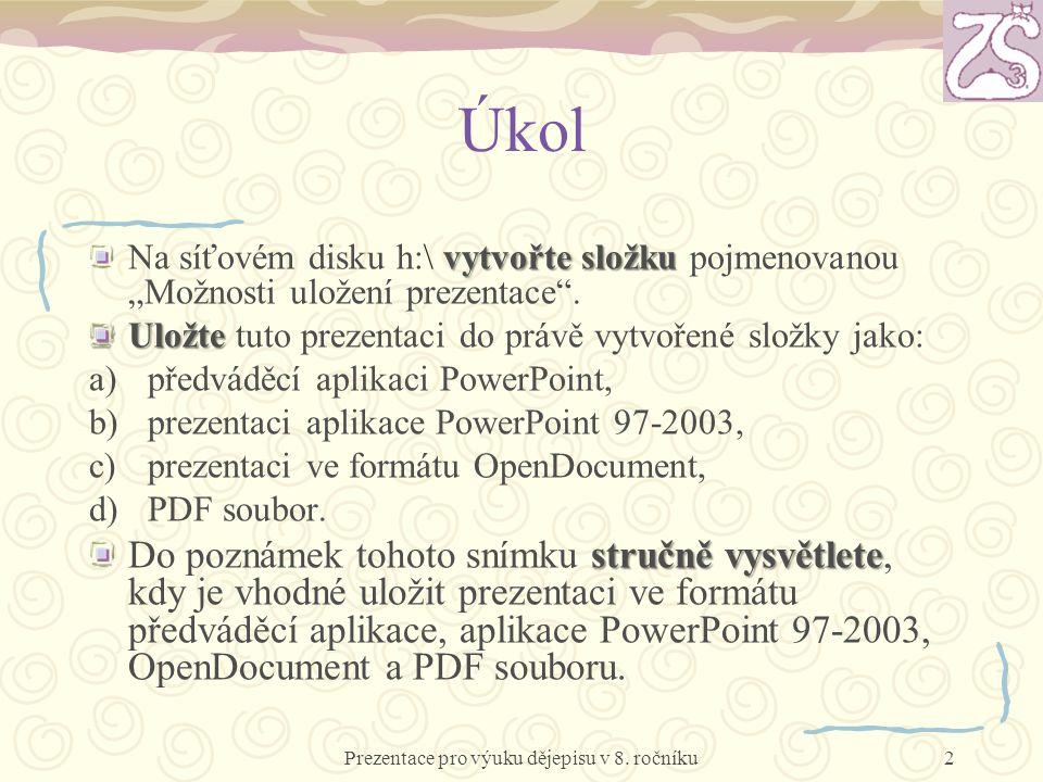 """Úkol vytvořte složku Na síťovém disku h:\ vytvořte složku pojmenovanou """"Možnosti uložení prezentace ."""