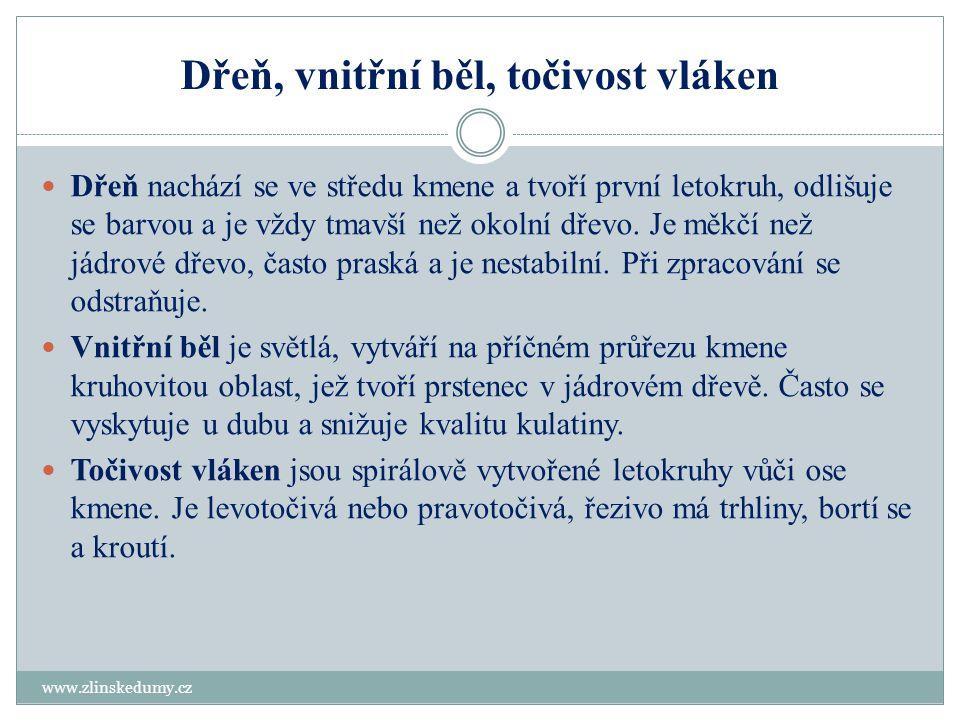 Zvlnění vláken, závitek a prosmolení www.zlinskedumy.cz Zvlnění nebo také odklon vláken je způsobeno vnějším namáháním stromu nebo rostlými vadami.