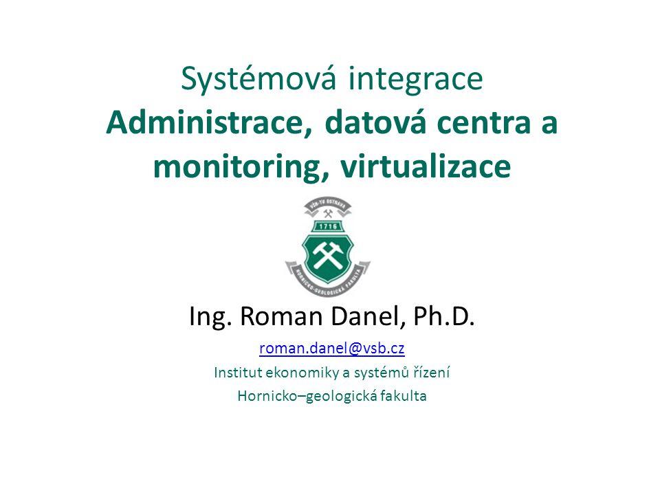 Oblasti monitoringu servery a jejich služby aktivní síťové prvky síťová komunikace/provoz bezpečnost