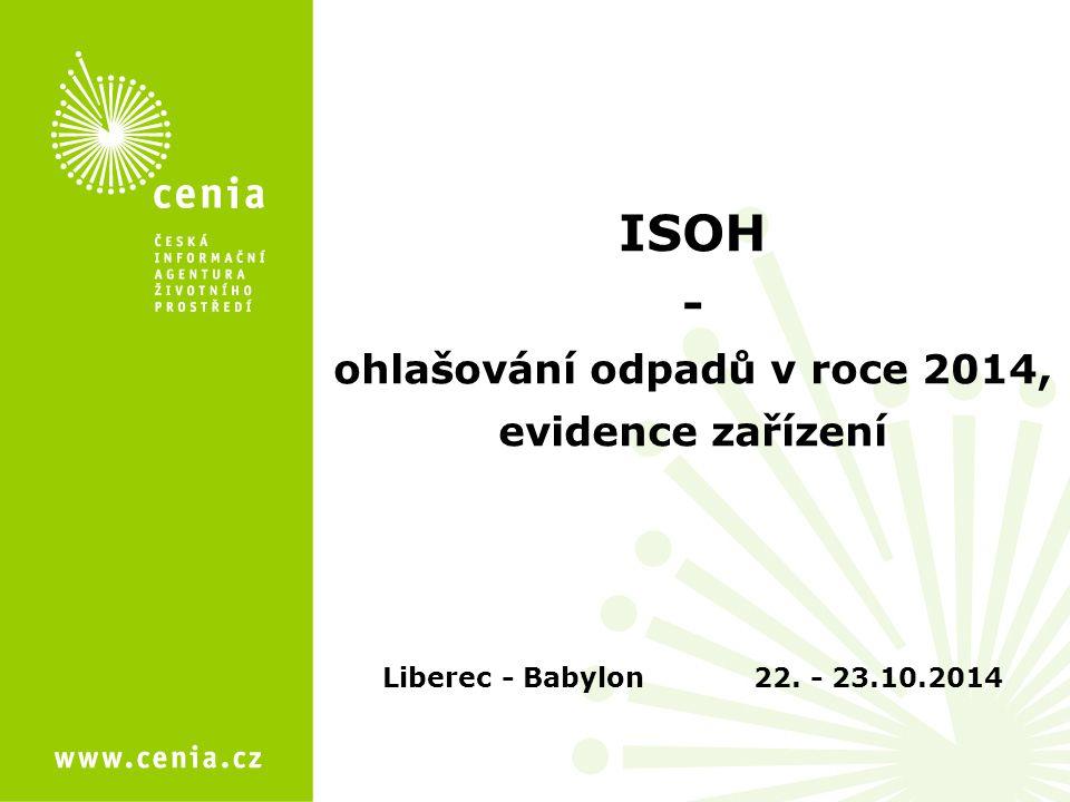 ISOH - ohlašování odpadů v roce 2014, evidence zařízení Liberec - Babylon 22. - 23.10.2014