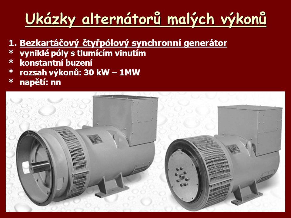 Ukázky alternátorů malých výkonů 1.Bezkartáčový čtyřpólový synchronní generátor *vyniklé póly s tlumícím vinutím *konstantní buzení *rozsah výkonů: 30