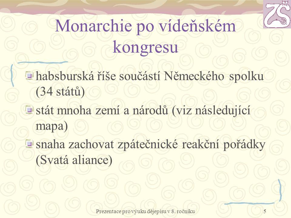 Osnova 1.Monarchie po vídeňském kongresu 2.Země habsburské monarchie po r.