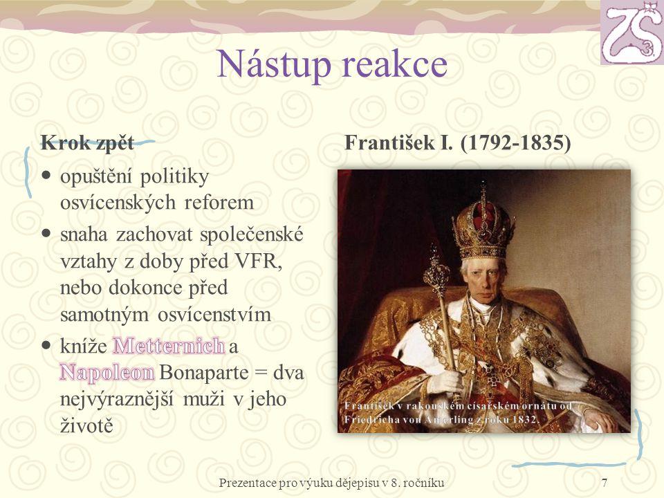 Nástup reakce Krok zpětFrantišek I. (1792-1835) Prezentace pro výuku dějepisu v 8. ročníku7