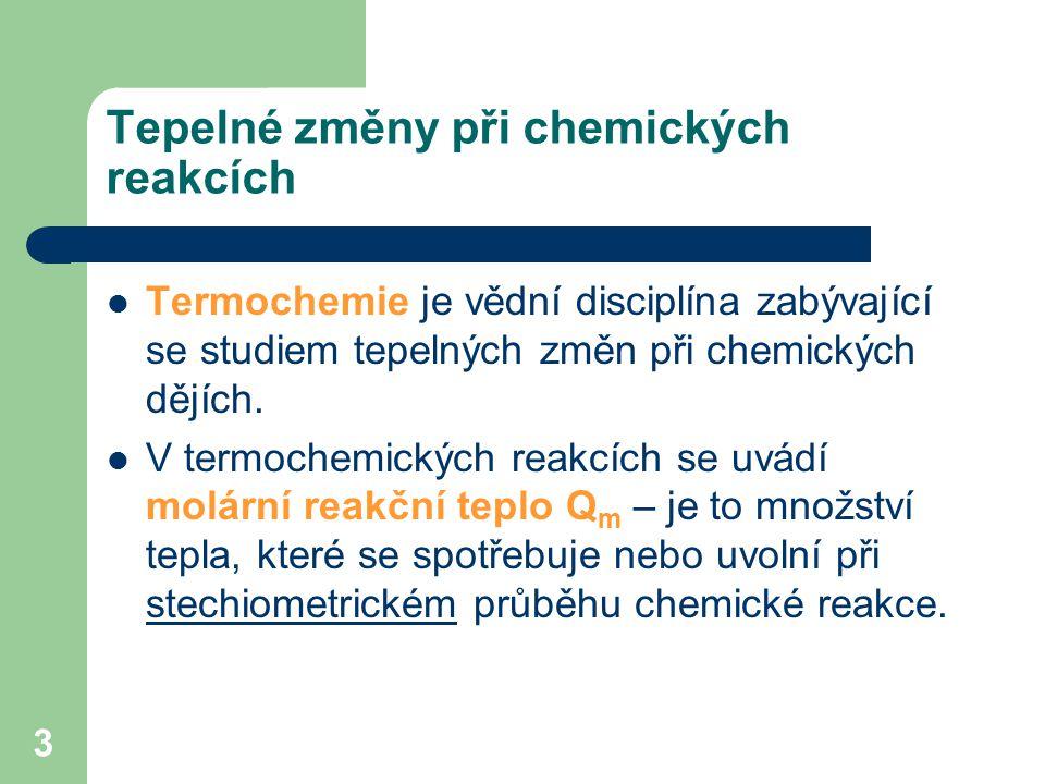 4 Například: CaCO3 (s) + 2HCl (aq) => H2O (l) + CO2 (g) + CaCl2 (aq); Qm = -16 kJ/mol čteme: Reakcí 1 molu pevného uhličitanu vápenatého se 2 moly kyseliny chlorovodíkové ve vodném roztoku vzniká 1 mol kapalné vody, 1 mol plynného oxidu uhličitého, 1 mol chloridu vápenatého ve vodném roztoku a uvolňuje se teplo 16kJ.