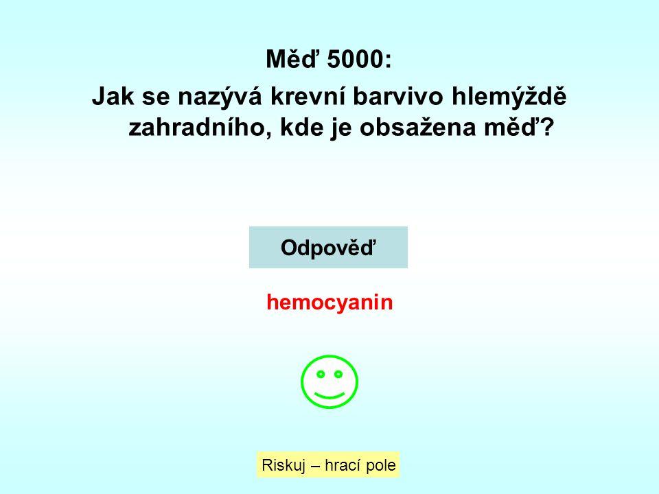 Měď 5000: Jak se nazývá krevní barvivo hlemýždě zahradního, kde je obsažena měď? Riskuj – hrací pole Odpověď hemocyanin