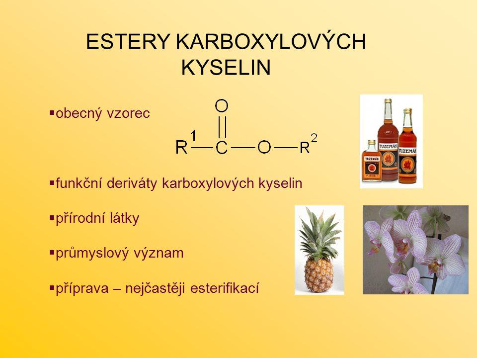  obecný vzorec  funkční deriváty karboxylových kyselin  přírodní látky  průmyslový význam  příprava – nejčastěji esterifikací ESTERY KARBOXYLOVÝCH KYSELIN