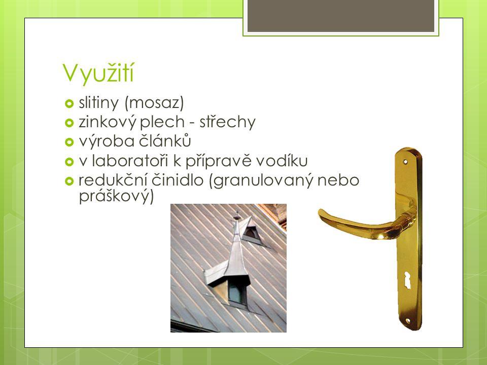Využití  slitiny (mosaz)  zinkový plech - střechy  výroba článků  v laboratoři k přípravě vodíku  redukční činidlo (granulovaný nebo práškový)