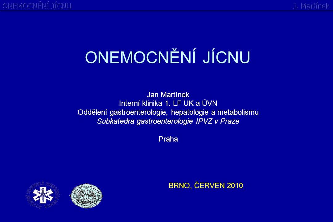Jan Martínek Interní klinika 1. LF UK a ÚVN Oddělení gastroenterologie, hepatologie a metabolismu Subkatedra gastroenterologie IPVZ v Praze Praha ONEM