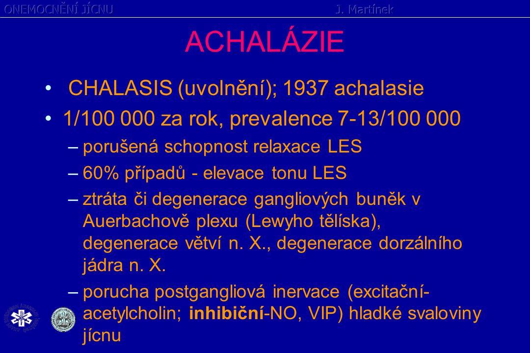 ACHALÁZIE CHALASIS (uvolnění); 1937 achalasie 1/100 000 za rok, prevalence 7-13/100 000 –porušená schopnost relaxace LES –60% případů - elevace tonu L