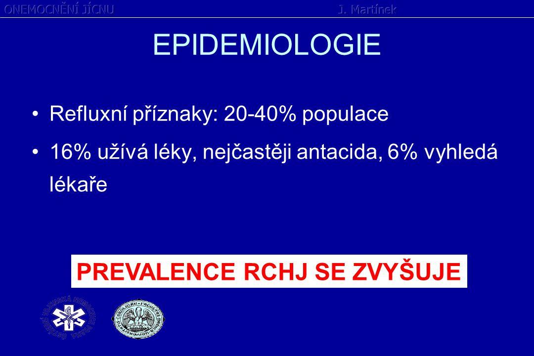 EPIDEMIOLOGIE Refluxní příznaky: 20-40% populace 16% užívá léky, nejčastěji antacida, 6% vyhledá lékaře PREVALENCE RCHJ SE ZVYŠUJE